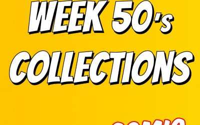 This Week's Collections! | Week 50