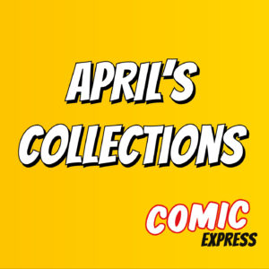 Here's Comic Express's new item for the entire month of April
