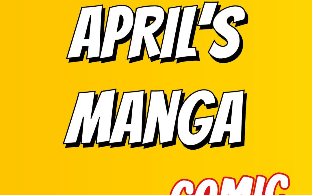 April's Manga Arrivals