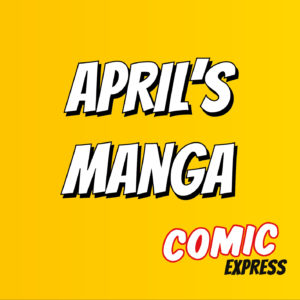 Here are all the mangas we received in April