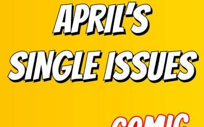 April's single issue arrivals!