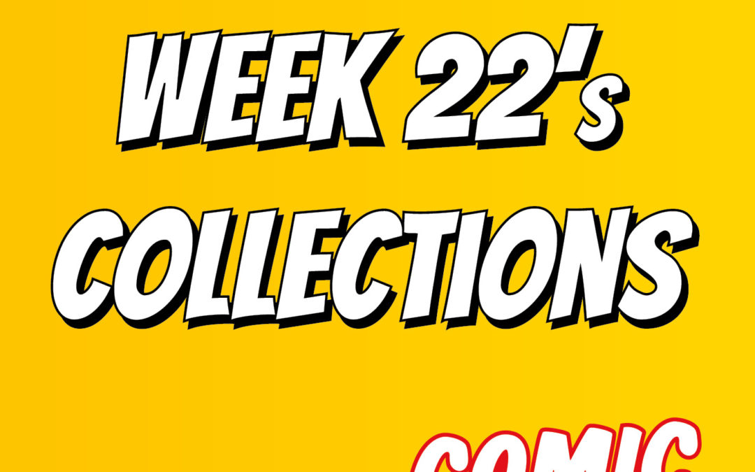 Week 22's collections