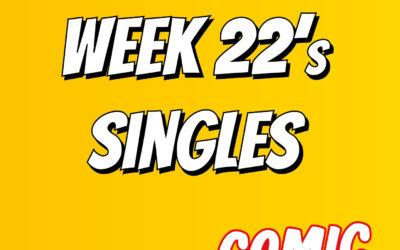 Week 22's singles