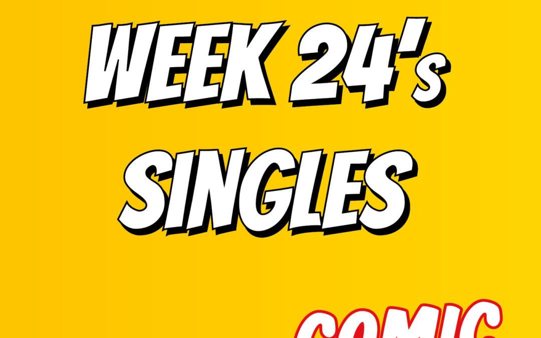 Week 24's singles